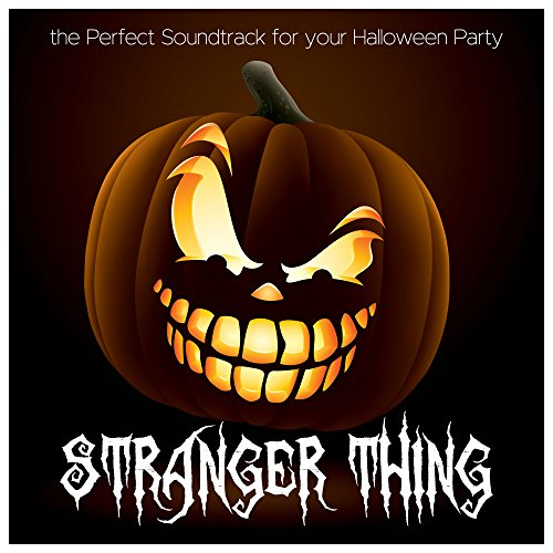 Stranger Thing: the Perfect Soundtrack for your Halloween (Halloween Party Soundtrack)