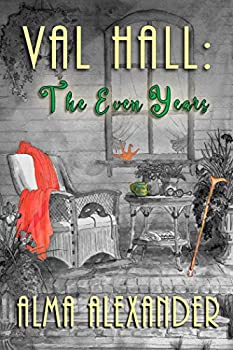 Val Hall: The Even Years by Alma Alexander science fiction and fantasy book and audiobook reviews