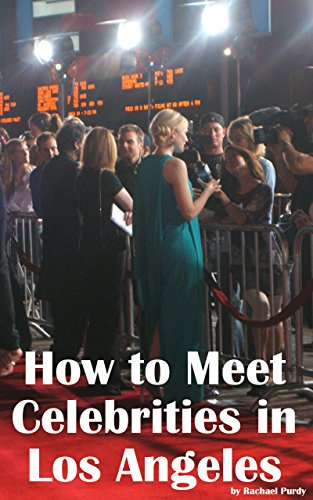 Amazon how to meet celebrities in los angeles ebook rachael how to meet celebrities in los angeles by purdy rachael m4hsunfo