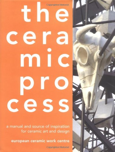 The Ceramic Process: A Manual and Source of Inspiration for Ceramic Art and Design by Brand: University of Pennsylvania Press