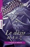 Le désir de A à Z - volume 3: L comme LoveM comme MaÎtreN comme Nue (ou presque)O comme ObsessionP comme Passionnément (French Edition)