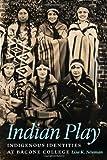 Indian Play, Lisa K. Neuman, 0803240996