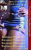 Very Dirty Stories #70: Birthday Weekend Special