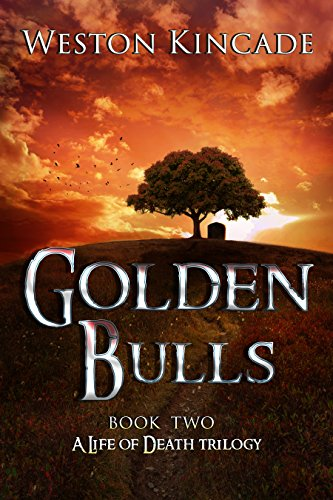 A Life of Death: The Golden Bulls: (A Thrilling Supernatural Detective Series full of Suspense, Book 2) by [Kincade, Weston]