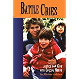 Battle Cries: Justice For Kids With Special Needs