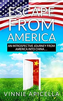 Book cover image for Escape from America: An Introspective Journey from America into China…
