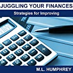 Juggling Your Finances: Strategies for Improving | M.L. Humphrey