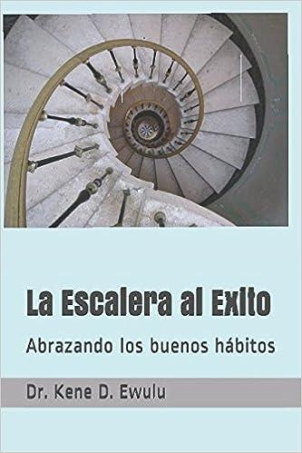 La Escalera al Exito: Abrazando los buenos hábitos: Amazon.es ...