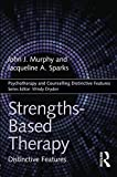 Strengths-based Therapy (Psychotherapy and Counselling Distinctive Features)