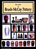 The Guide to Brush-McCoy Pottery (Book and Price Guide)