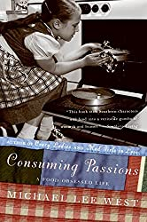 Consuming Passions: A Food-Obsessed Life