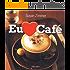 Eu Amo Café - Mais de 100 Bebidas Com Café Deliciosas e Fáceis de Fazer