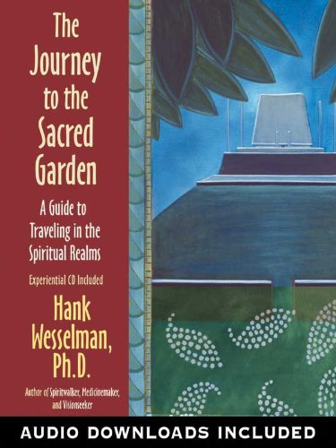The Journey to the Sacred Garden by [Wesselman, Hank]