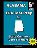 Alabama Ela Test Prep for Common Core Learning Standards, Teachers Treasures, 149223852X