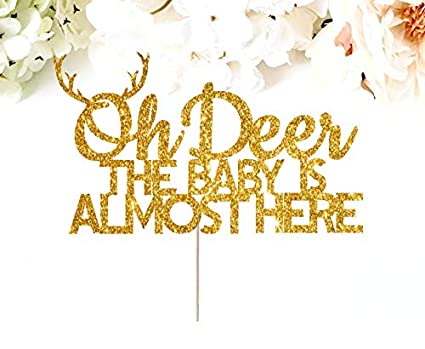 a453c62ad89fb Amazon.com: Arthuryerkes Oh Deer The Baby is Almost Here Cake Topper ...