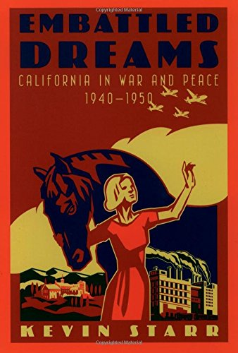 Embattled Dreams: California in War and Peace, 1940-1950 (Americans and the California - Pa Valley Oxford