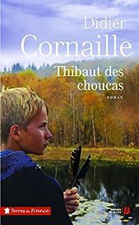 Thibaut des choucas, Cornaille, Didier