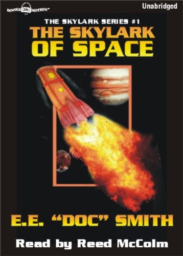 The Skylark of Space by E.E. Doc Smith (Skylark Series, Book 1) from Books In Motion.com