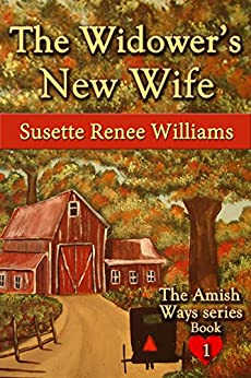 The Widower's New Wife (The Amish Ways (Novelette Series) Book 1) by [Williams, Susette]