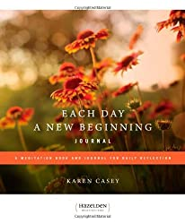 Each Day a New Beginning Journal: A Meditation Book and Journal for Daily Reflection (Governing Management Series)