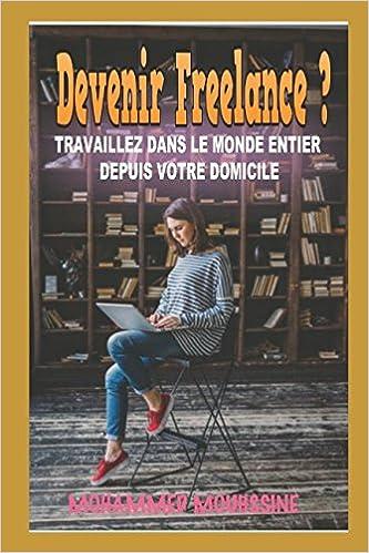 Devenir Freelance ?: TRAVAILLEZ DANS LE MONDE ENTIER DEPUIS ...