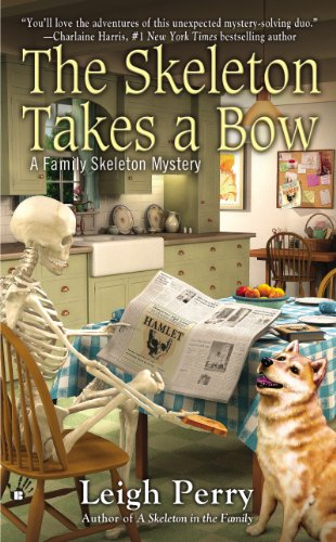 The Skeleton Takes a Bow (A Family Skeleton Mystery Book 2)