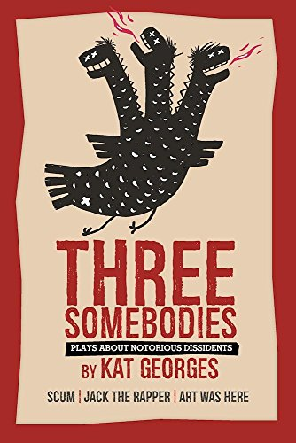 three-somebodies-plays-about-notorious-dissidents-jack-the-rapper-scum-the-valerie-solanas-story-and