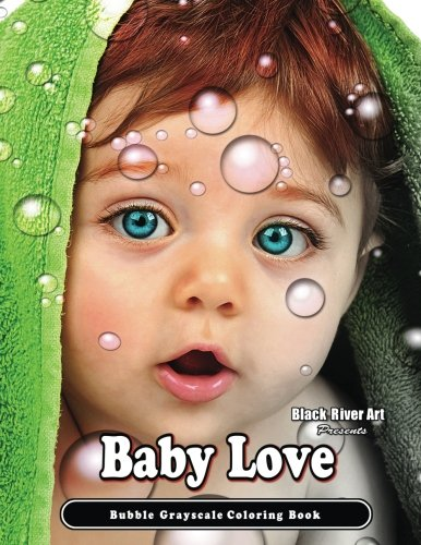 (Baby Love Bubble Grayscale Coloring Book)