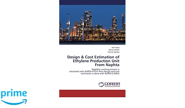 Design & Cost Estimation of Ethylene Production Unit From