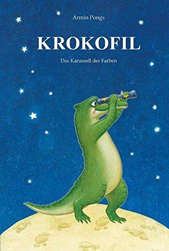 KROKOFIL 2 - Das Karussell der Farben: Ein Märchen