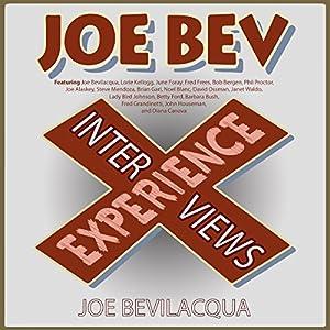 The Joe Bev Experience: Interviews Radio/TV Program