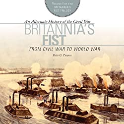 Britannia's Fist: From Civil War to World War