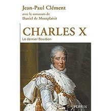 Charles X: Le dernier Bourbon