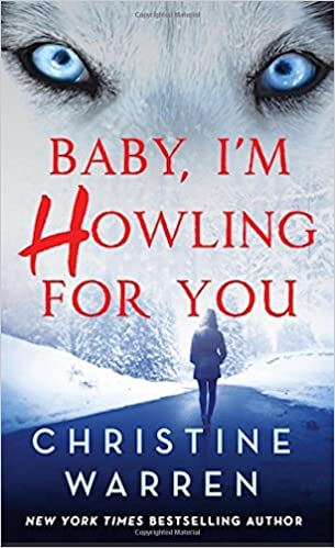 **Baby, I'm Howling For You by Christine Warren