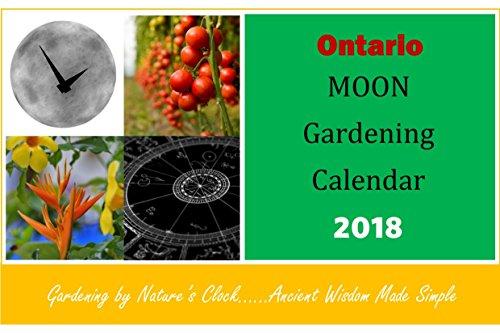 ontario moon gardening calendar 2018 by cal moon