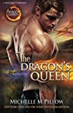 The Dragon's Queen (LARGE PRINT) (Dragon Lords) (Volume 9)