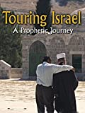 Touring Israel - Bible Prophecy Revealed