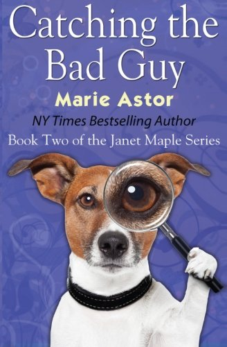 Catching the Bad Guy (Book Two) (Janet Maple Series) (Volume 2)