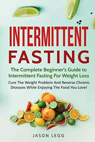 Intermittent Fasting: The Complete Beginner