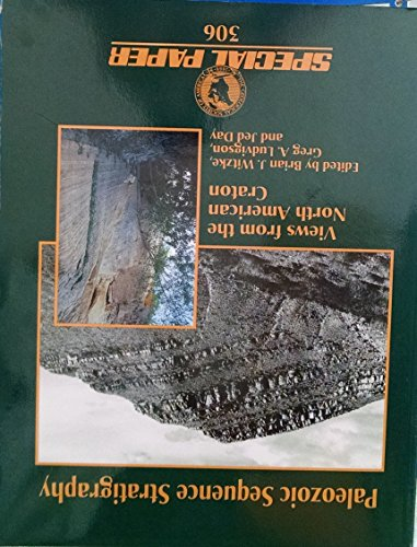 Paleozoic Sequence Stratigraphy: Views from the North American Craton (SPECIAL PAPER (GEOLOGICAL SOCIETY OF AMERICA))