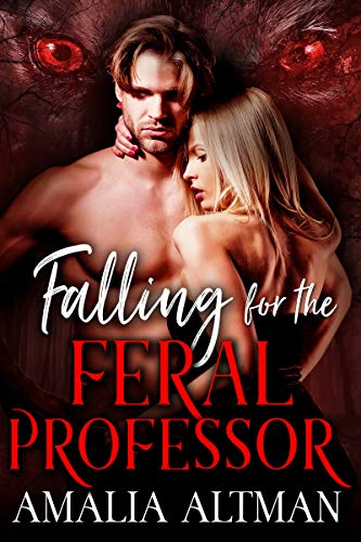 Falling for the Feral Professor: A Paranormal Werewolf Romance Standalone Book