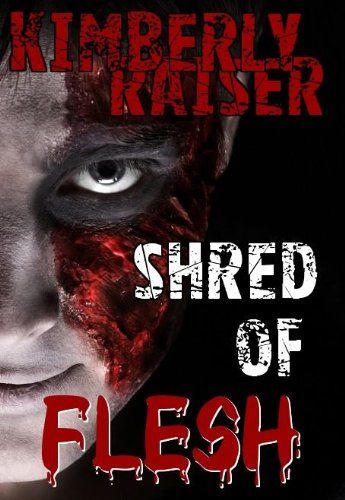 Shred Of Flesh Flesh Wounds Book 2 By Raiser Kimberly