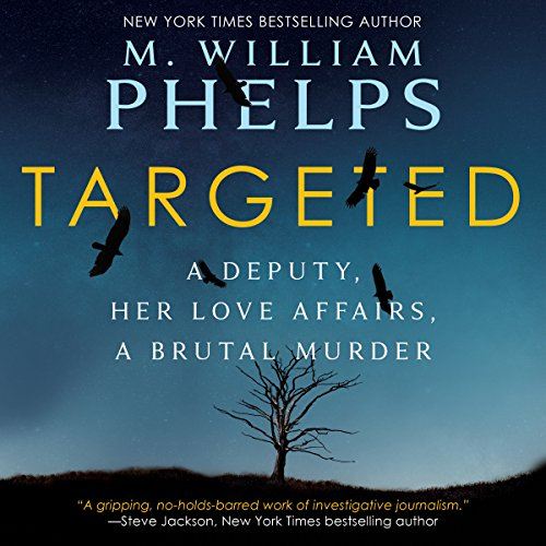 Targeted: A Deputy, Her Love Affairs, a Brutal Murder