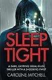 Sleep Tight: A dark, gripping serial killer thriller with a shocking twist (Detective Ruby Preston Crime Thriller Series) (Volume 2) by  Caroline Mitchell in stock, buy online here