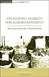 Developing Markets for Agrobiodiversity, Alessandro Giuliani, 1844074684