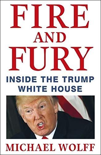 e the Trump White House [Paperback] [Jan 17, 2018] Michael Wolff ()
