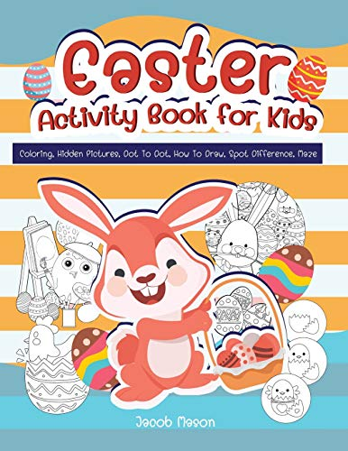 Pdf Christian Books Easter Activity Book For Kids: Coloring, Hidden Pictures, Dot To Dot, How To Draw, Spot Difference, Maze (Easter Books For Children)