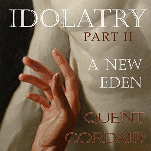 A New Eden: Idolatry, Volume 2