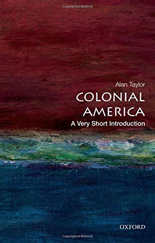 [Colonial America: A Very Short Introduction (Very Short Introductions)] [Alan Taylor] (Colonial America A Very Short Introduction Alan Taylor)