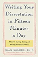 Writing Your Dissertation in Fifteen Minutes a Day: A Guide to Starting, Revising, and Finishing Your Doctoral Thesis Front Cover